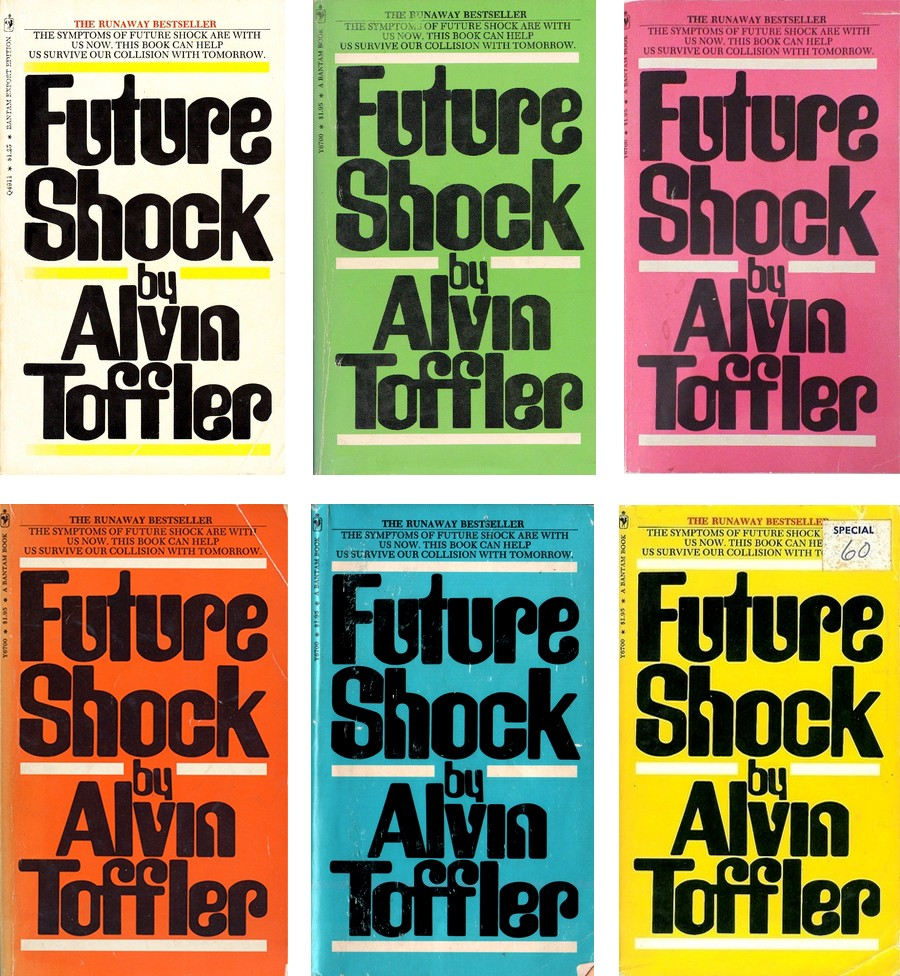 Future Shock; 50 Years On, We're Proving Toffler Right.