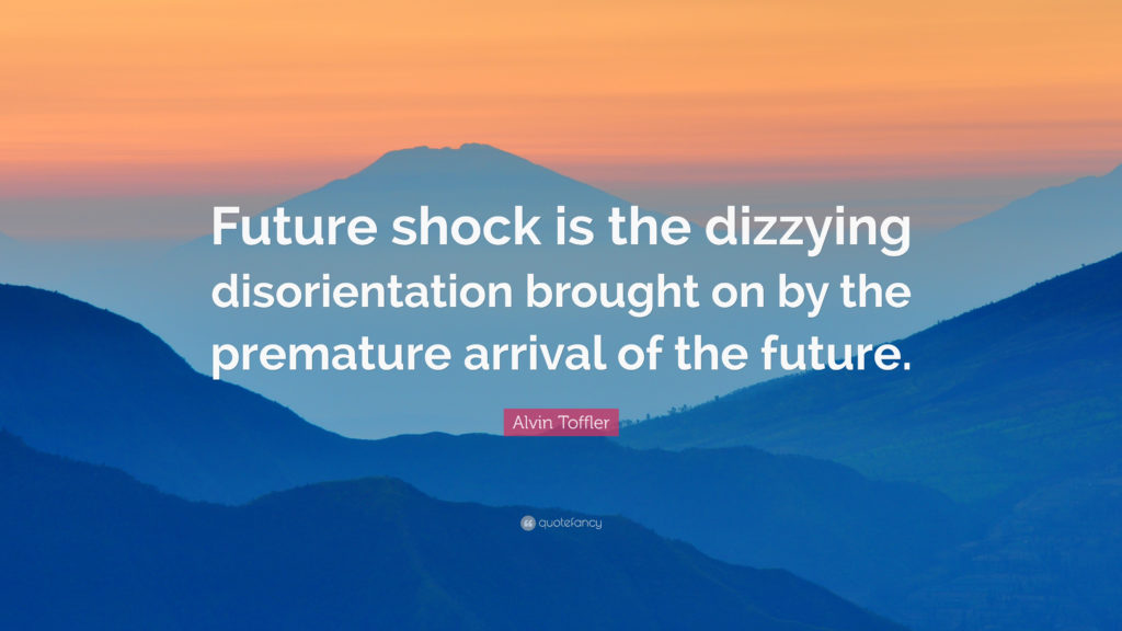 "Futurist & Sociologist Alvin Toffler released ""Future Shock"" in 1970. 50 years later has society really moved on from the ""shock and awe"" of a rapidly shifting technological society?"