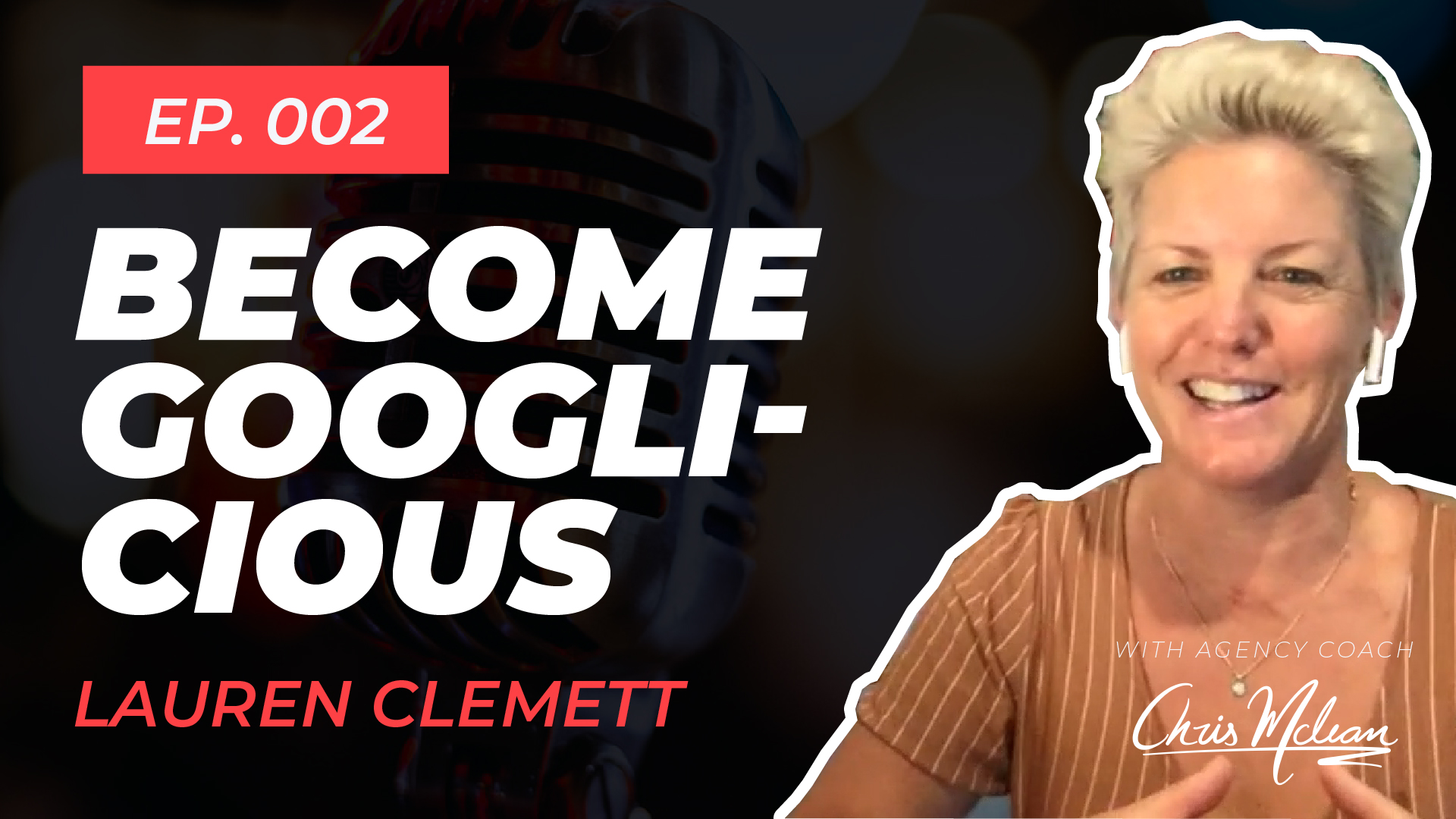 EP002 | Build Your Influence & Become Googlicious with Lauren Clemett