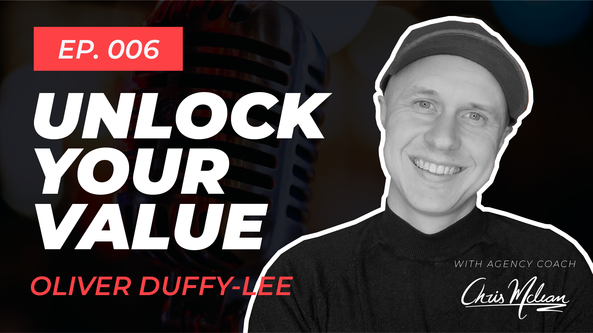 EP006 | Unlock Your Value with Oliver Duffy-Lee