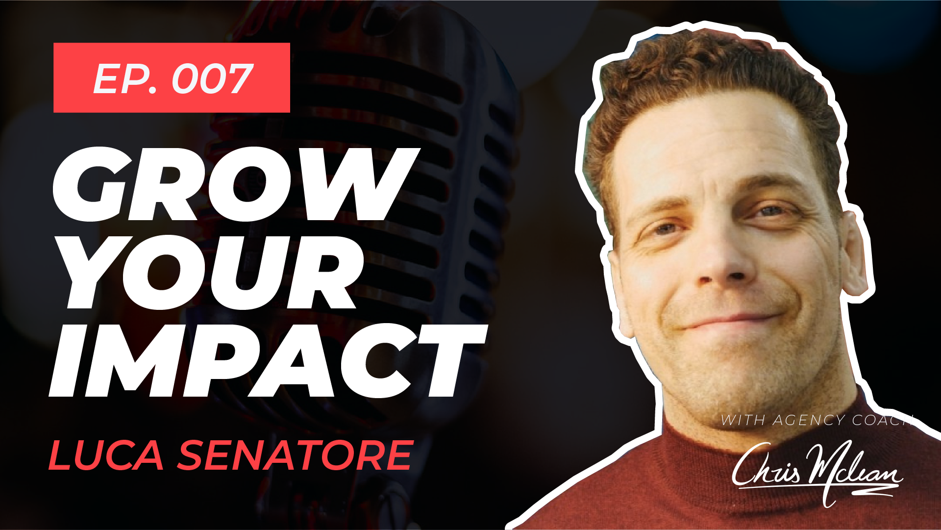EP007 | Grow Your Income, Grow Your Impact with Luca Senatore