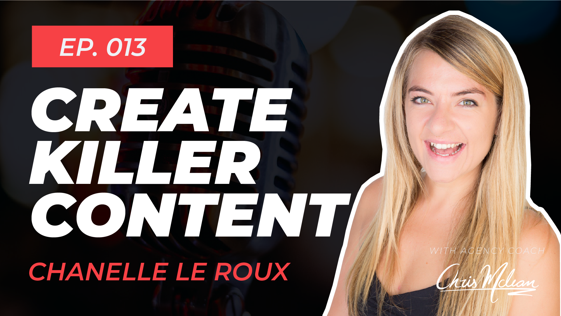 EP013   Creating Killer Content with Chanelle Le Roux