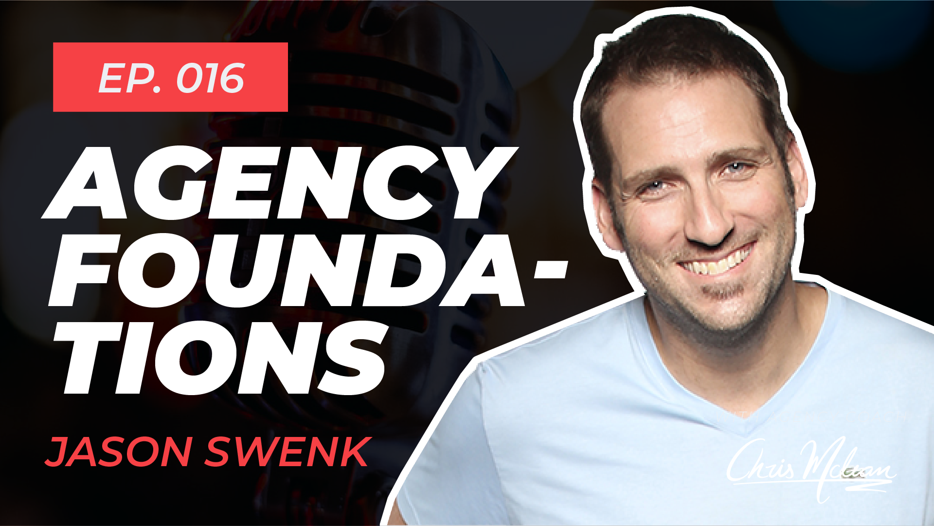 EP016 | Building Your Agency Foundations with Agency Coach Jason Swenk