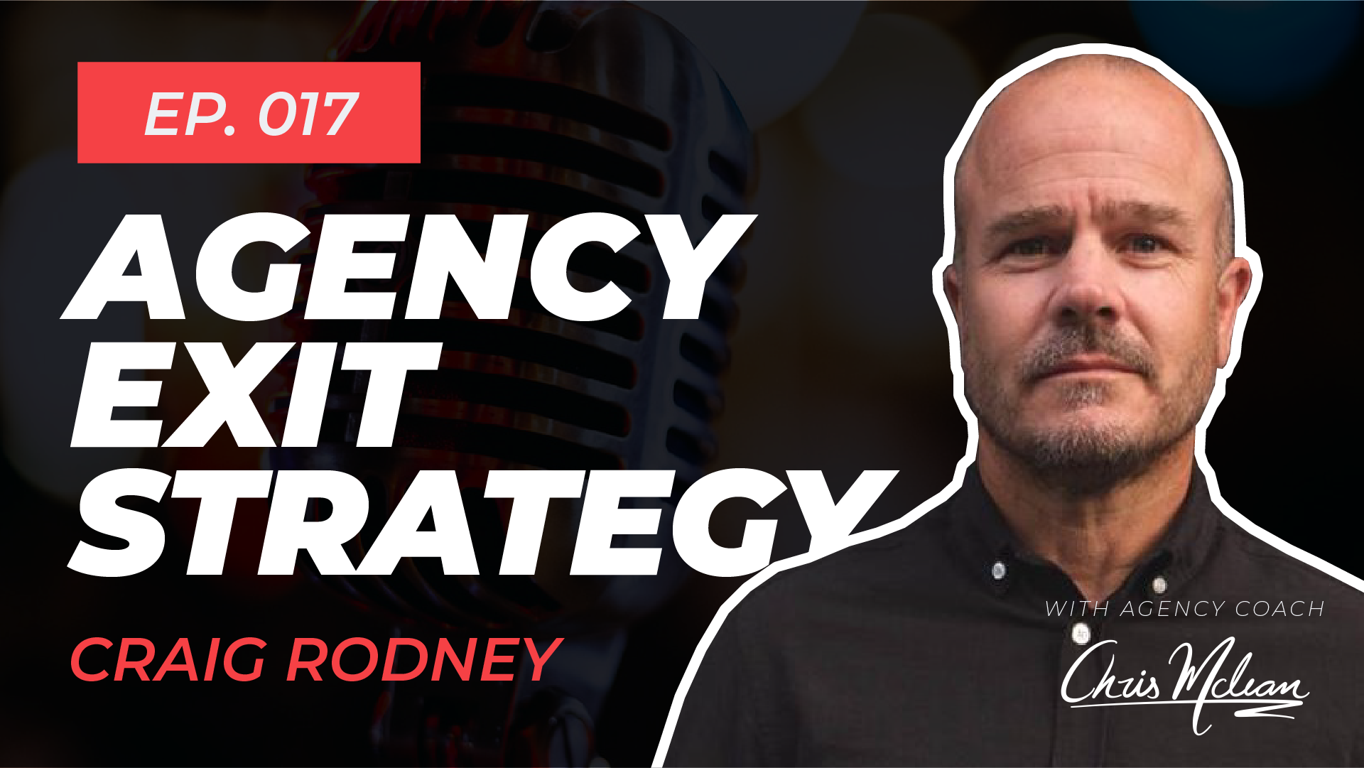 EP017 | Agency Exit Strategy with 'The Agency Coach' Craig Rodney