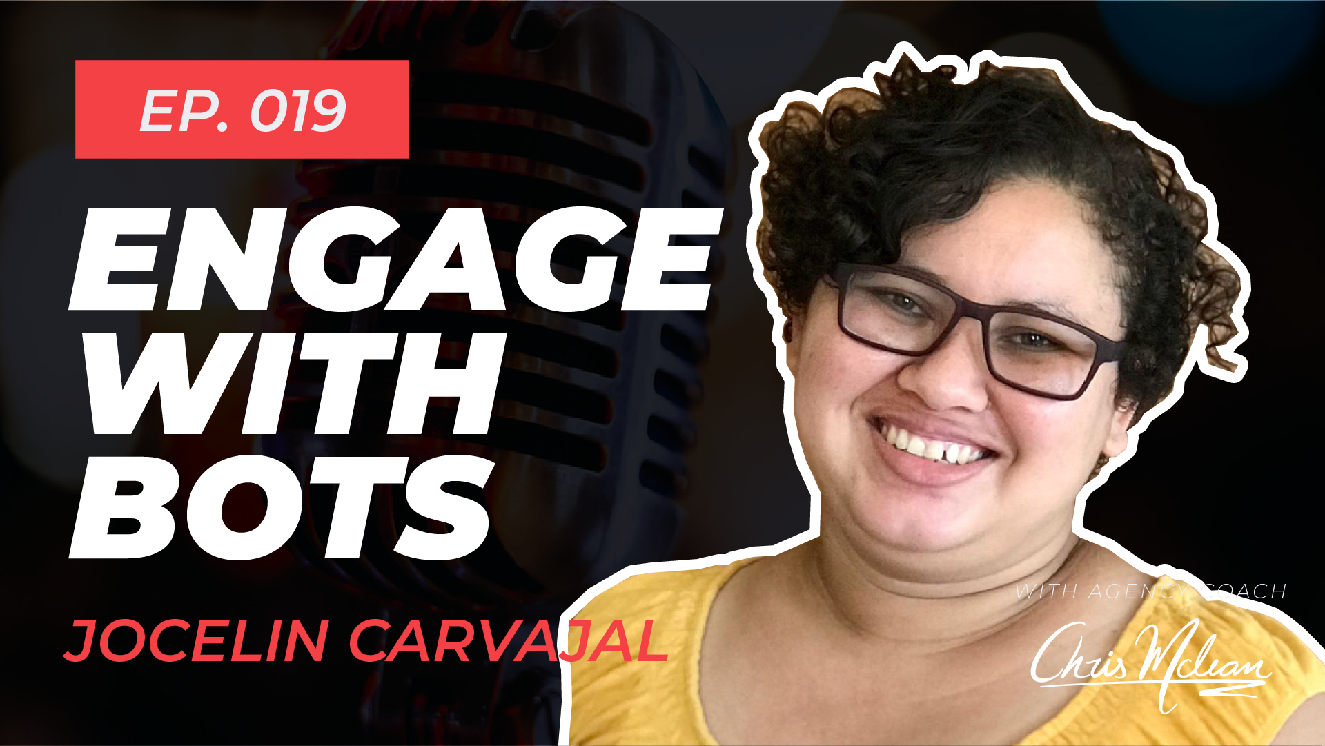 EP019   Engage With Bots with Jocelin Carvajal