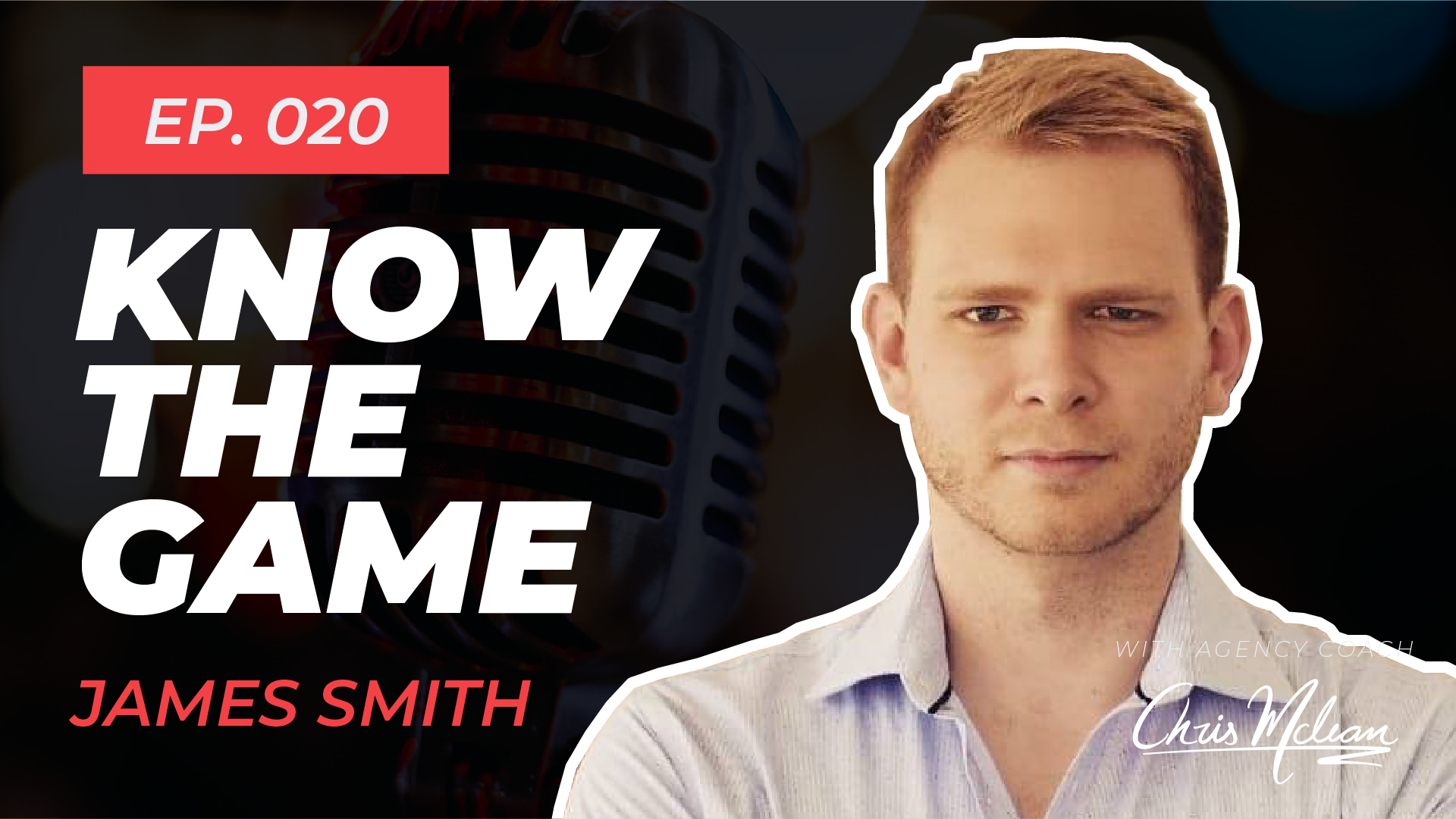 EP020 | Know The Game with James Smith
