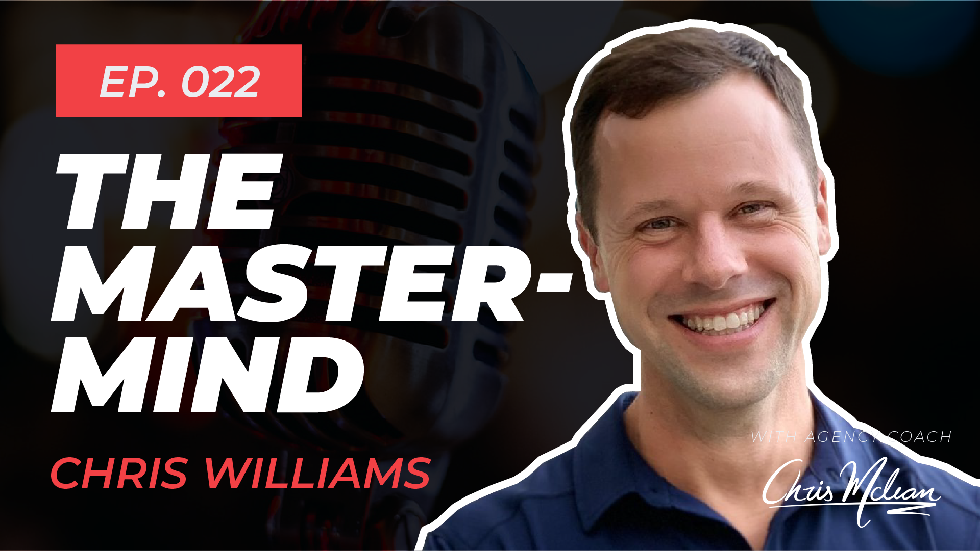 EP022 | The Mastermind with Chris Williams