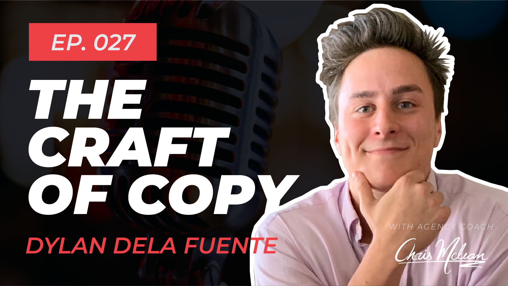 EP027 | The Craft of Copy with Dylan dela Fuente