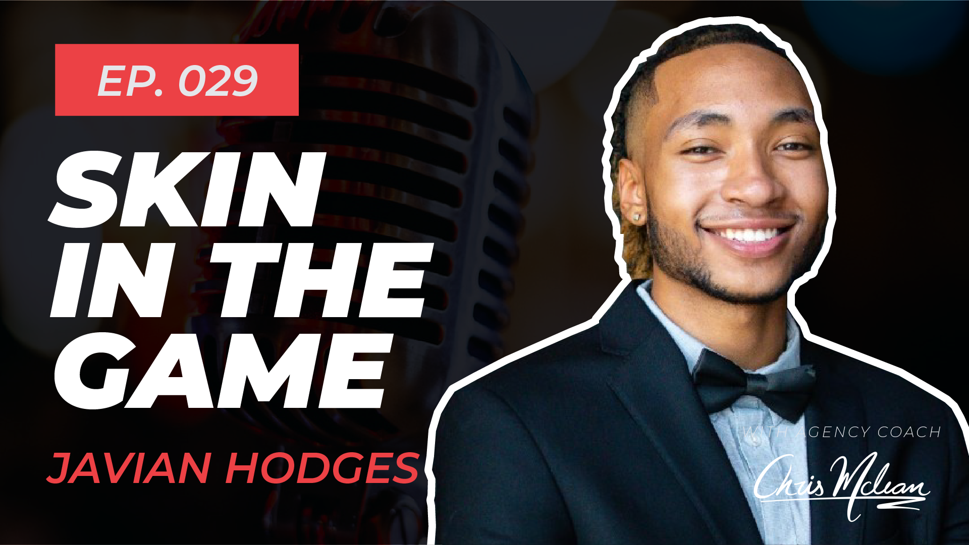 EP029 | Skin in The Game with Javian Hodges