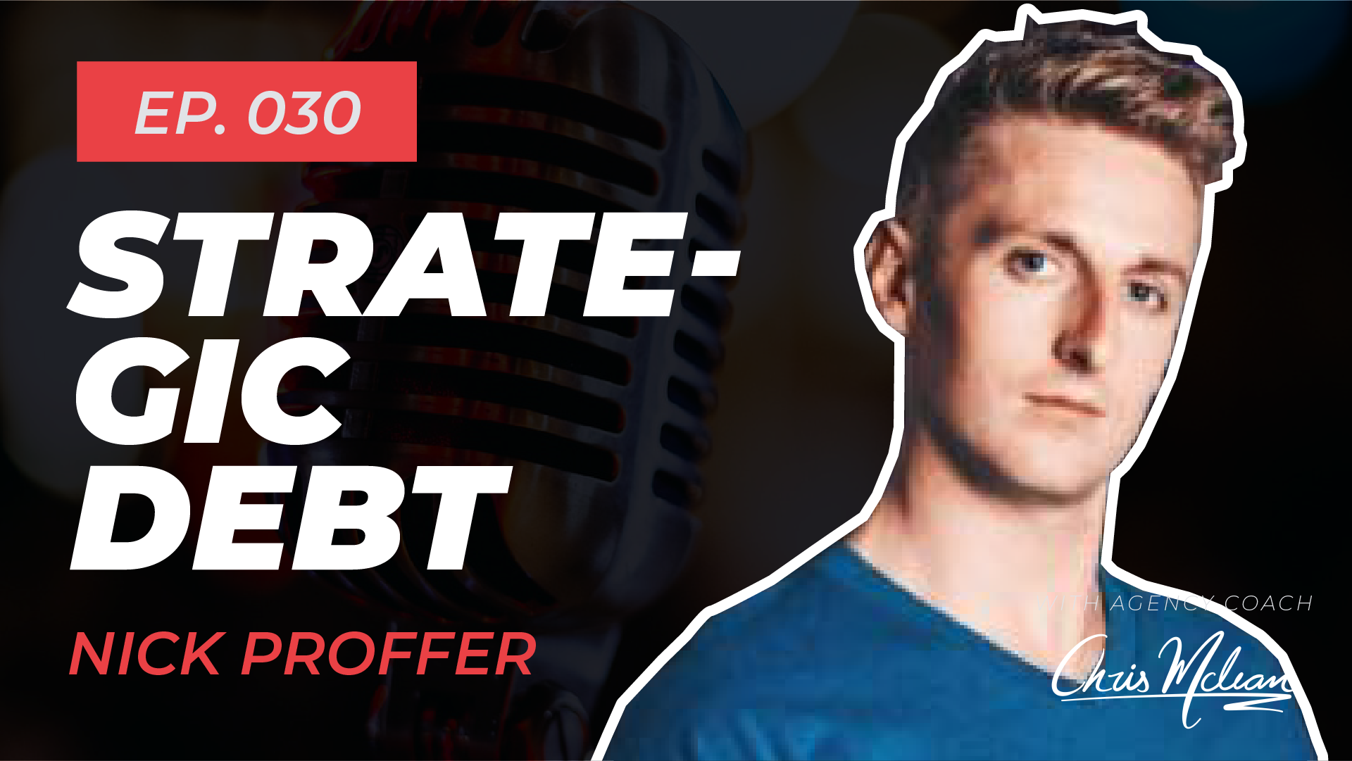 EP030   Strategic Debt with Nick Proffer