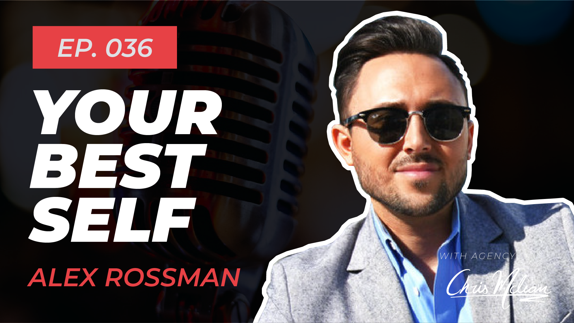 EP036 | Your Best Self with Alex Rossman