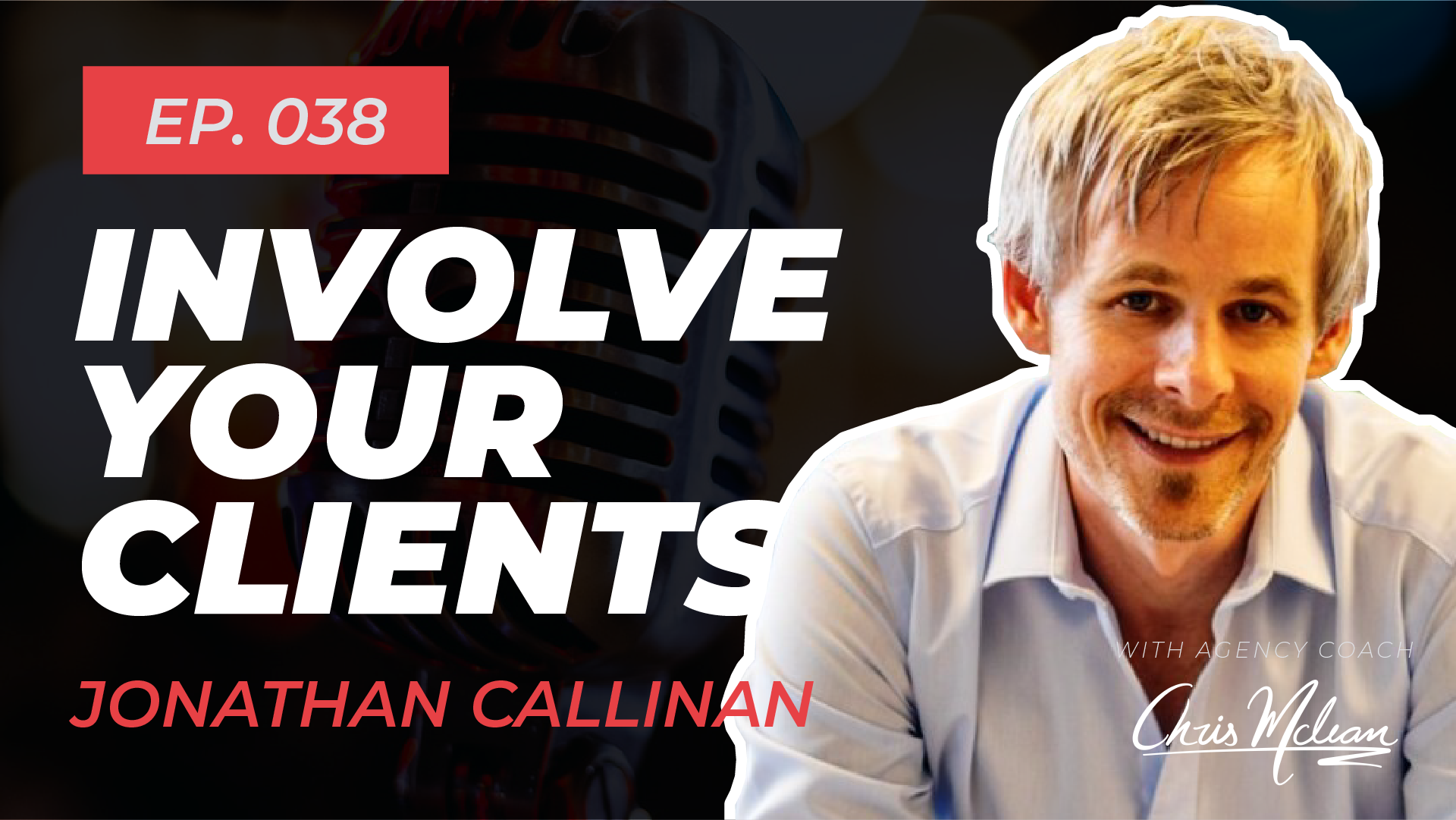 EP038 | Involve Your Clients with Jonathan Callinan