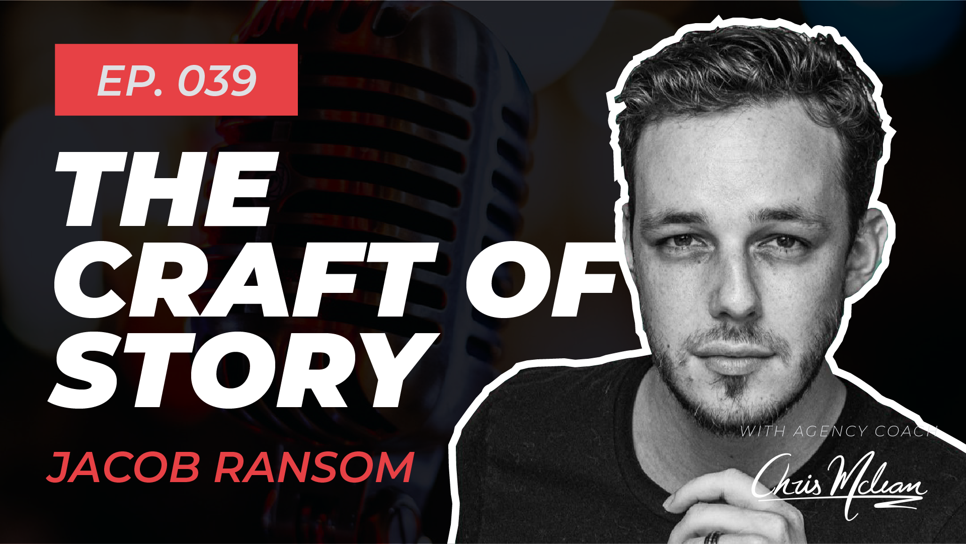 EP039 | The Craft of Story with Jacob Ransom