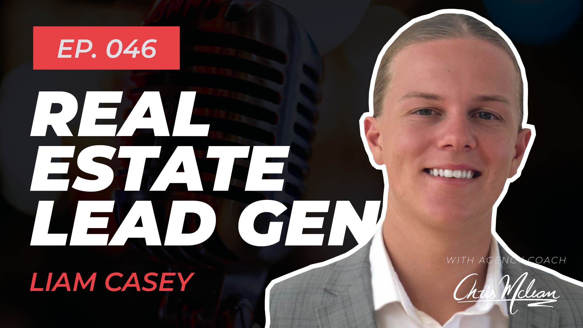EP046   Real Estate Lead Gen & Self-Awareness with Liam Casey